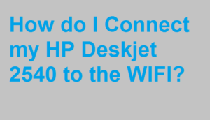 How do I Connect my HP Deskjet 2540 to the WIFI?