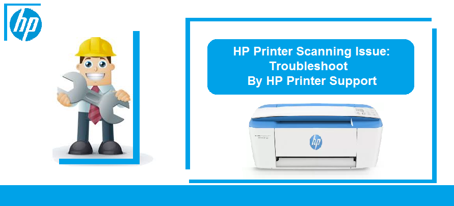 HP Printer Scanning Issue: Troubleshoot Immediately by HP Printer