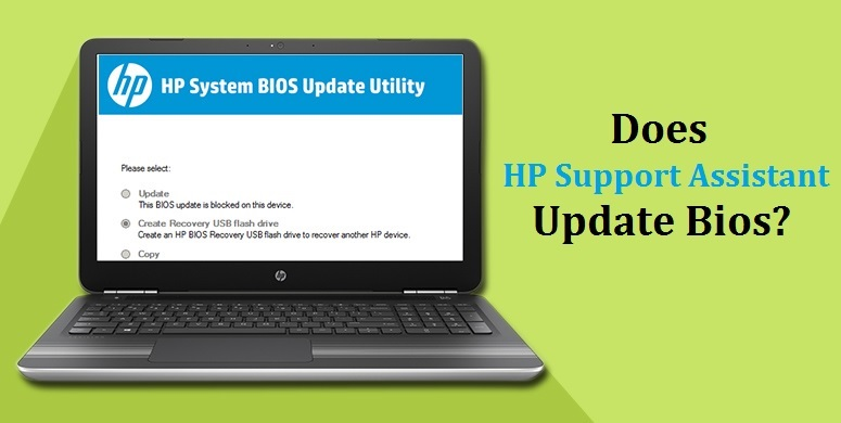 HP Support Assistant Update BIOS [Full Detail Revealed Here]